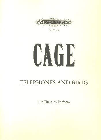 Cage, John: Telephones and Birds : for 3 to perform score (with instructions)