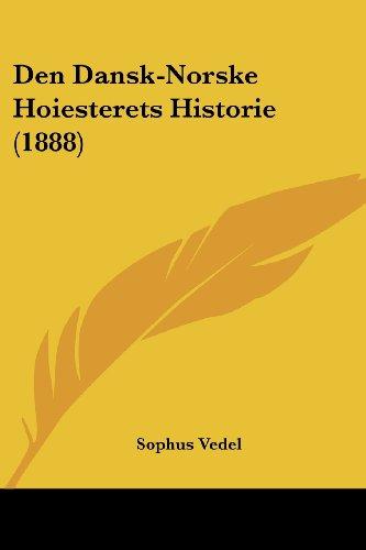 Den Dansk-Norske Hoiesterets Historie (1888)