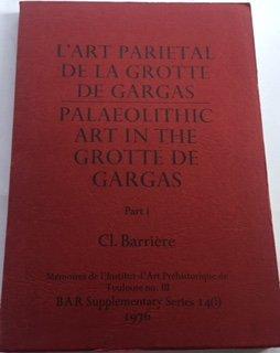 L'Art parietal de la Grotte de Gargas/Palaeolithic Art in the Grotte de Gargas par C. Barriere