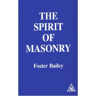 [ THE SPIRIT OF MASONRY ] By Bailey, Foster ( AUTHOR ) Jun-1979[ Paperback ]