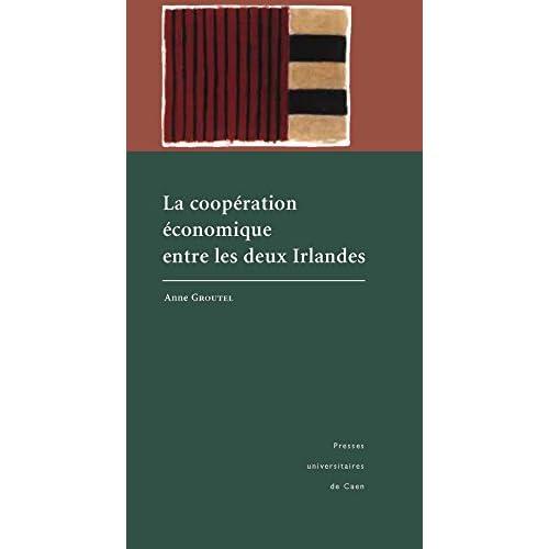 La coopération économique entre les deux Irlandes (Littérature et civilisation irlandaises)