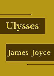Ulysses [illustrated]: James Joyce (Fiction Ulysses James Joyce Short Stories novel) (English Edition)