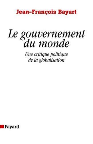 Le gouvernement du monde par J.-F. Bayart