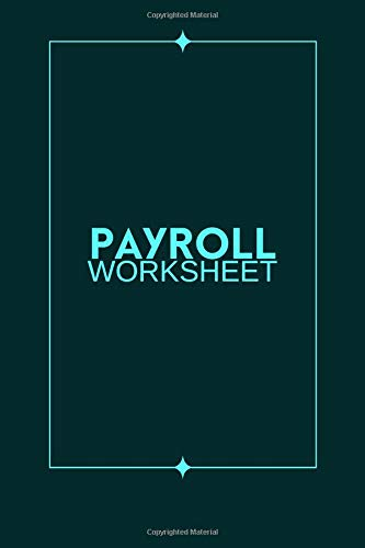 Payroll Worksheet: Daily Monthly...