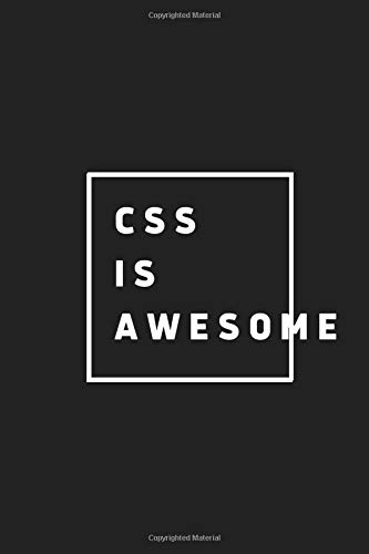 CSS IS AWESOME: Gift Journal Notebook for Programmers, digital Agency, Coders, CSS Developers or Companies, FRONTEND devs (JS, Band 1) Digital Laptop