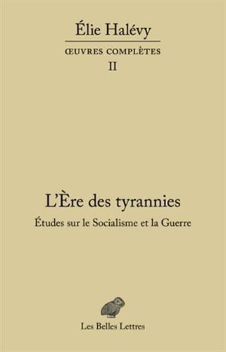 L' re des tyrannies - tudes sur le Socialisme et la Guerre: uvres compltes, tome II