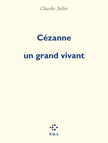 Cézanne un grand vivant par Charles Juliet