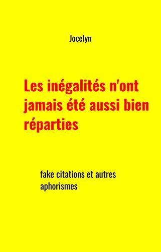Couverture du livre Les inégalités n'ont jamais été aussi bien réparties: fake citations et autres aphorismes