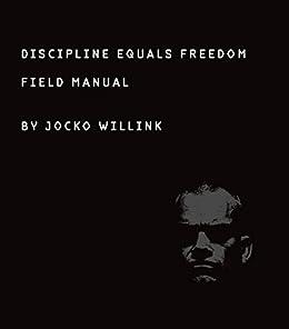 Discipline Equals Freedom: Field Manual by [Willink, Jocko]