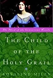 Guenevere 3: The Child of the Holy Grail (Guenevere)