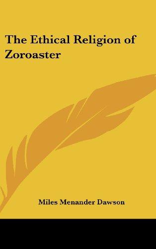 The Ethical Religion of Zoroaster por Miles Menander Dawson