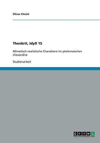 Theokrit, Idyll 15: Mimetisch-realistische Charaktere im ptolemaischen Alexandria