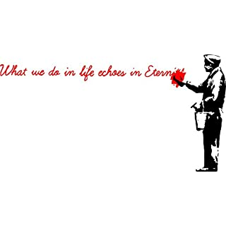 Banksy Street Art 2016 - What we do in life. - Amazing Large Wall Stickers (Medium: 100cm x 190cm/39