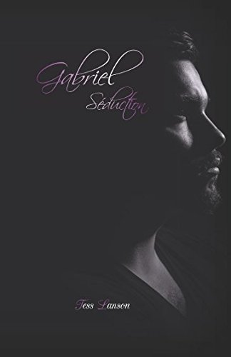 Gabriel : Séduction par Tess Lanson