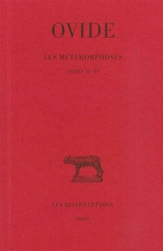 Les Métamorphoses, tome 3 : Livres XI-XV