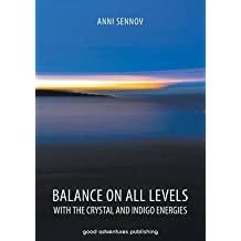 [Balance on All Levels with the Crystal and Indigo Energies] (By: Anni Sennov) [published: March, 2014]