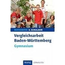 Vergleichsarbeit Baden-Württemberg Mathematik. 9. Schuljahr Gymnasium: Mit Lösungen