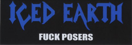 ICED EARTH Aufkleber FUCK POSERS Sticker Wetterfest 13,5 x 5 cm
