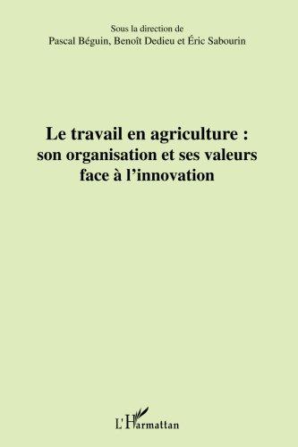 Le travail en agriculture : son organisation et ses valeurs face à l'innovation par Pascal Béguin