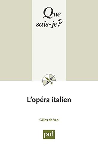 L'opéra italien: « Que sais-je ? » n° 3543 par Gilles de Van