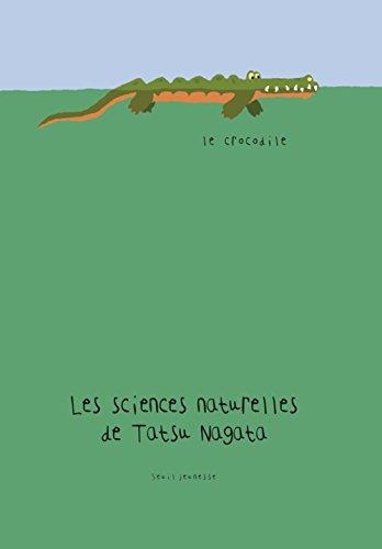 Le Crocodile. Les sciences naturelles de Tatsu Nagata