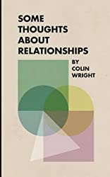 [(Some Thoughts about Relationships)] [By (author) Colin Wright ] published on (July, 2015)