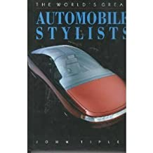 The World's Great Automobile Stylists by John Tipler (1990-08-01)