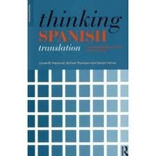 Thinking Spanish Translation: A Course in Translation Method: Spanish to English (Thinking Translation) 2nd (second) edition