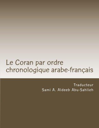 Le Coran: texte arabe et traduction francaise: par ordre chronologique selon l'Azhar avec renvoi aux variantes, aux abrogations et aux ecrits juifs et chretiens par Sami A. Aldeeb Abu-Sahlieh