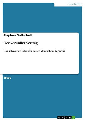 Der Versailler Vertrag: Das schwerste Erbe der ersten deutschen Republik