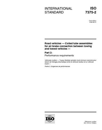 ISO 7375-2:1998, Road vehicles - Coiled tube assemblies for air brake connection between towing and towed vehicles - Part 2: Performance requirements -