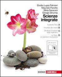 Scienze integrate. Il pianeta Terra-Il mondo dei viventi-Strutture e funzioni degli organismi-La Terra. Con espansione online. Per le Scuole superiori. Con DVD-ROM
