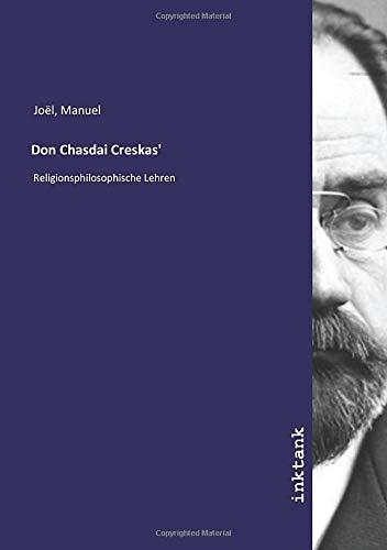 Don Chasdai Creskas': Religionsphilosophische Lehren