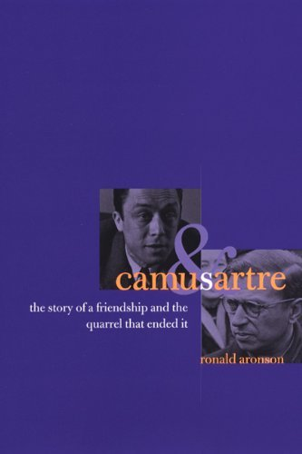 Camus and Sartre: The Story of a Friendship and the Quarrel That Ended it by Ronald Aronson (2004-03-02)
