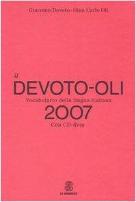 Il Devoto-Oli. Vocabolario della lingua italiana 2007. Con CD-ROM