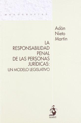 La Responsabilidad Penal de las Personas Jurídicas: Un Modelo Legislativo