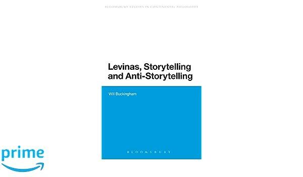 Levinas, Storytelling and Anti-Storytelling (Bloomsbury Studies in Continental Philosophy)