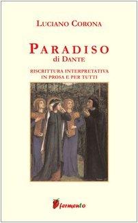 Paradiso. Riscrittura interpretativa in prosa e per tutti