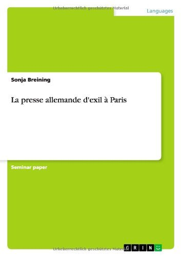 La presse allemande d'exil ?? Paris by Sonja Breining (2009-05-07) par Sonja Breining
