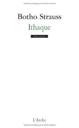Ithaque by Botho Strauss (2011-01-10)