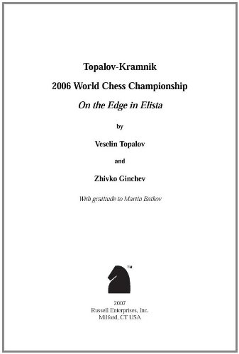 Topalov-Kramnik 2006 World Chess Championship: On the Edge in Elista