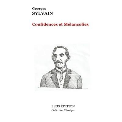Confidences et Mélancolies: Sous la direction de Wébert Charles