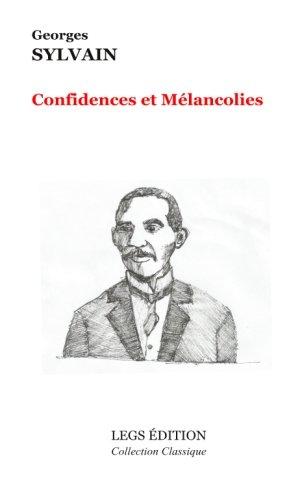 Confidences et Mélancolies: Sous la direction de Wébert Charles par Georges Sylvain