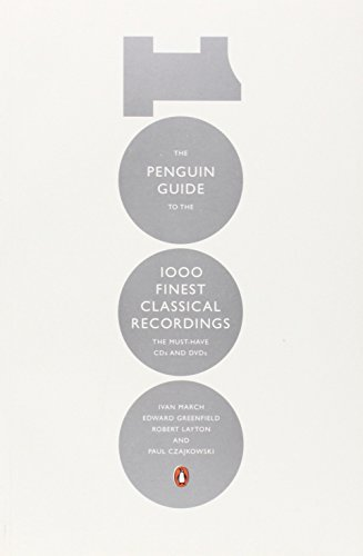 The Penguin Guide to the 1000 Finest Classical Recordings: The Must Have CDs and DVDs