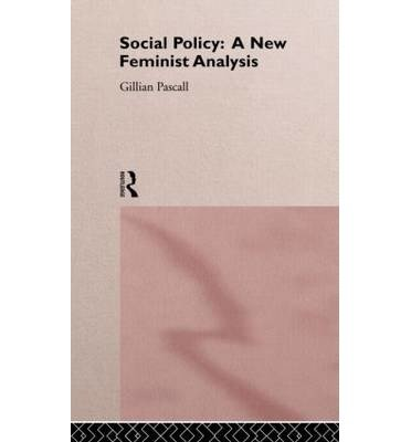 social-policy-a-new-feminist-analysis-author-gillian-pascall-published-on-july-2005