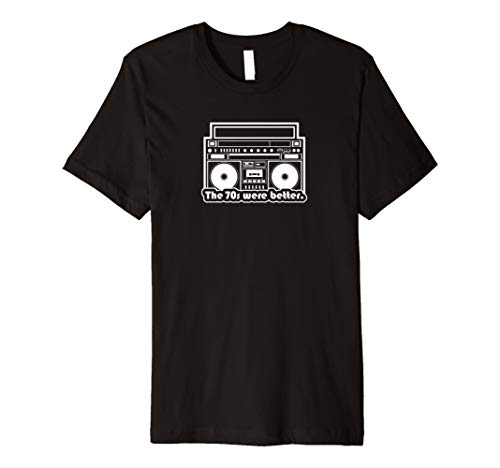 (The 70s were Better vintage music boombox tee shirt gift)