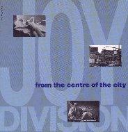 Joy Division: From the Centre of the City / Dal Cuore Della Citta