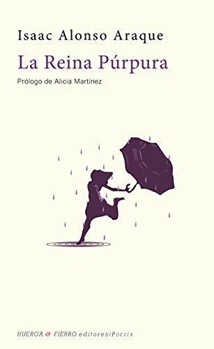 La Reina Púrpura (Poesía) por Isaac Alonso Araque