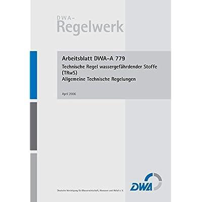 Arbeitsblatt DWA-A 779 Technische Regel Wassergefahrdender Stoffe ...