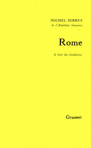 Rome. Le livre des fondations (Littérature) par Michel Serres